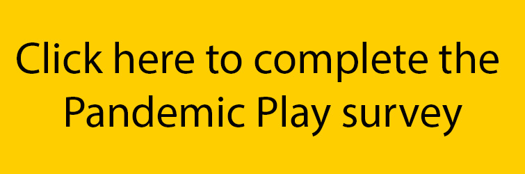 Black text on a yellow box 'Click here to complete the pandemic play survey